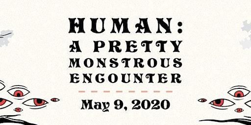 Human: A Pretty Monstrous Encounter