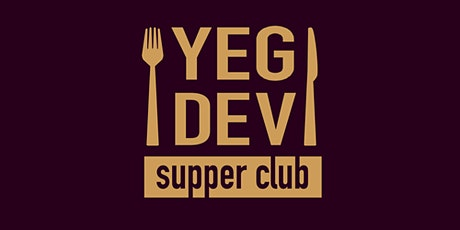 YegDev Supper Club - February 2020 Edition! tickets