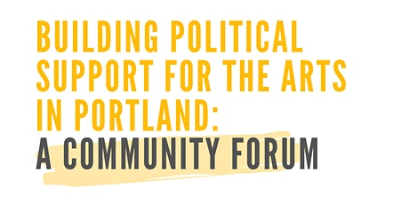 Building Political Support for the Arts in Portland: A Community Forum tickets