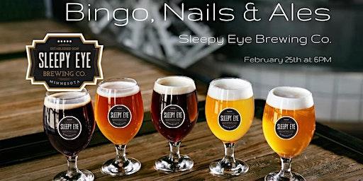 Bingo, Nails & Ales ~ Sleepy Eye Brewing Co.