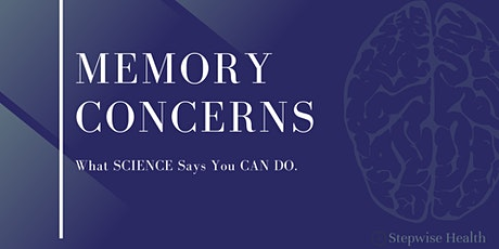 What Science Says You CAN DO About Memory Concerns tickets