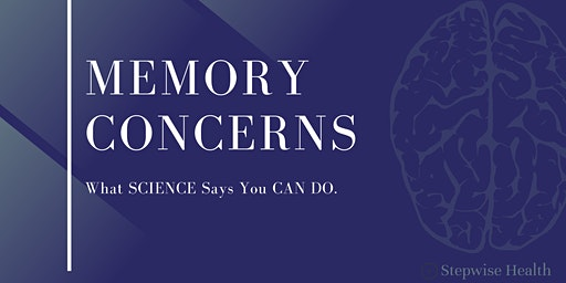 What Science Says You CAN DO About Memory Concerns