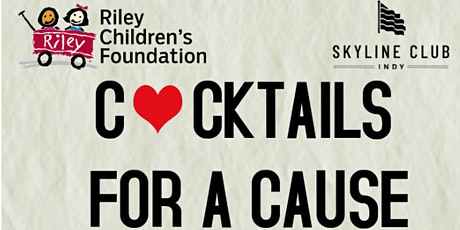 Cocktails for A Cause : Benefiting Riley Children's Foundation tickets