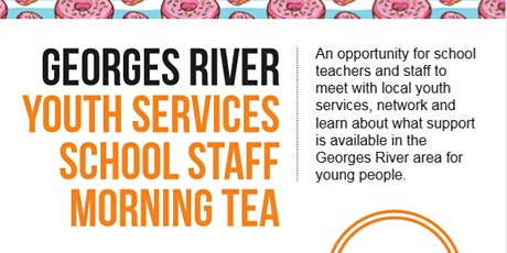 Georges River Youth Services - School Staff Morning Tea tickets