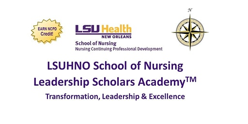 LSUHNO School of Nursing Leadership Scholars Academy™