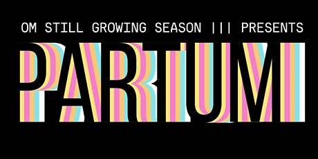 OM still growing Season 3 presents 'PARTUM' tickets