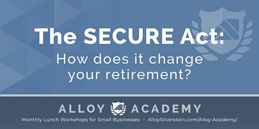 The SECURE Act - Alloy Academy Hammonton