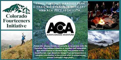 Trail Timeout: Handies Peak Trail Restoration with CFI and ACA tickets
