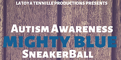 Mighty Blue Autism Awareness SNEAKERBALL