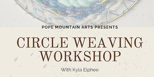 Circle Weaving  Workshop with Kyla Elphee