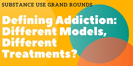 Defining Addiction: Different Models, Different Treatments? tickets