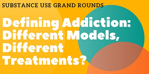 Defining Addiction: Different Models, Different Treatments?