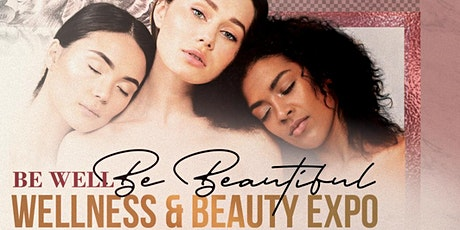 """Be Well Be Beautiful"" Wellness & Beauty Expo 2020 tickets"