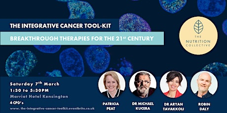 The Integrative Cancer Tool-Kit: Sat 7th March Afternoon Event. London  tickets