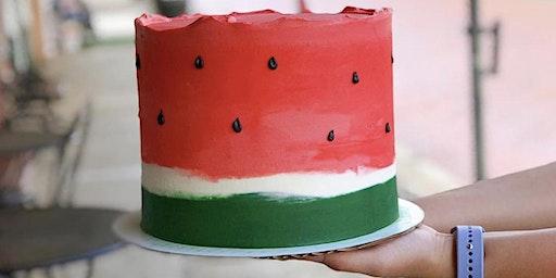 WATERMELON CAKE CLASS *FRI. JUNE 26, 2020*