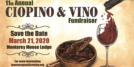 Rotary Club of Monterey Pacific's 11th Annual Cioppino & Vino  tickets