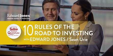 Edward Jones 10 Rules of the Road to Investing with Sean Urie tickets