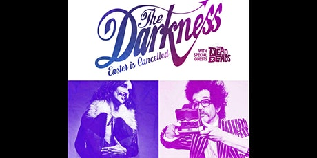 THE DARKNESS - EASTER IS CANCELLED tickets
