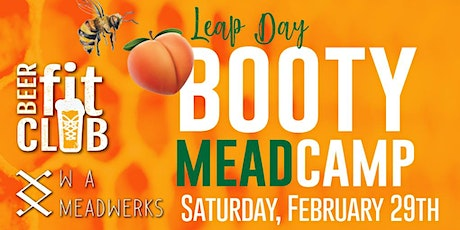 Leap Day Booty Meadcamp tickets