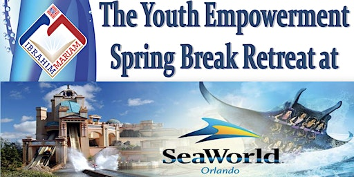 THE YOUTH EMPOWERMENT SPRING BREAK RETREAT