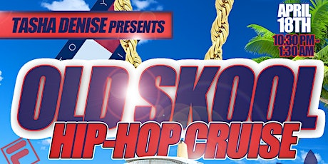 ****OLD SKOOL HIP HOP CRUISE**** tickets
