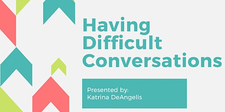 Having Difficult Conversations tickets
