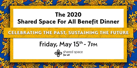 Celebrating the Past, Sustaining the Future: Shared Space for All Benefit Dinner tickets