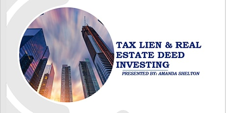 Tax Lien & Real Estate Deed Investing tickets