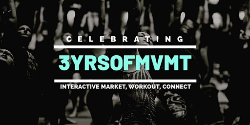 3YRSOFMVMT - Interactive Market, Workout, Connect