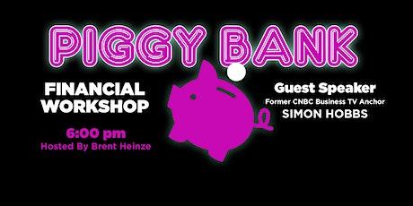 PIGGY BANK: Financial Workshop tickets