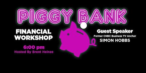 PIGGY BANK: Financial Workshop
