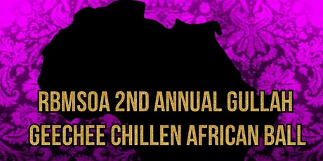 RBMSOA 2nd Annual Gullah Geechee Chillen African Ball tickets