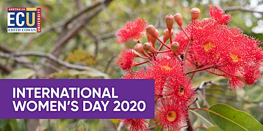2020 Edith Cowan Memorial Lecture: Celebrating International Women's Day