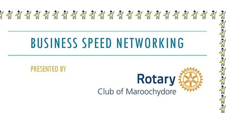 Business Speed Networking presented by the Rotary Club of Maroochydore tickets