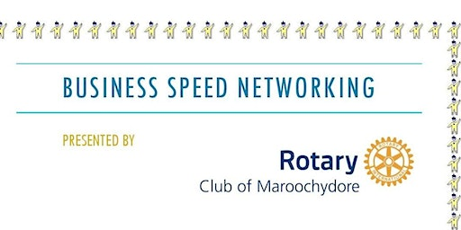 Business Speed Networking presented by the Rotary Club of Maroochydore