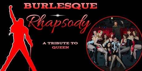 Burlesque Rhapsody, a Tribute to Queen tickets