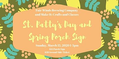 Fair Winds St. Patty and Spring Porch Sign Class