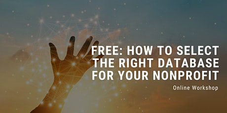 FREE Webinar: How to select the right database for your nonprofit tickets
