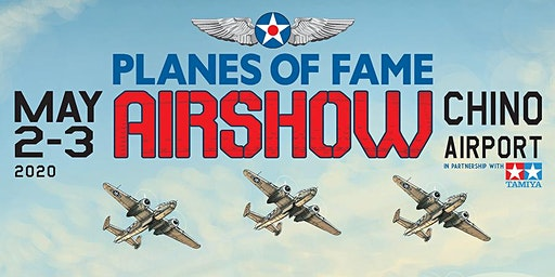 Planes of Fame Air Show May 2 & 3, 2020