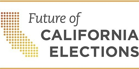 "Future of California Elections 2020 Conference ""2020 Vision: Past, Present & Future of California Elections"" tickets"