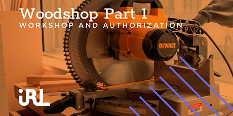 Woodshop Authorization Part 1 tickets