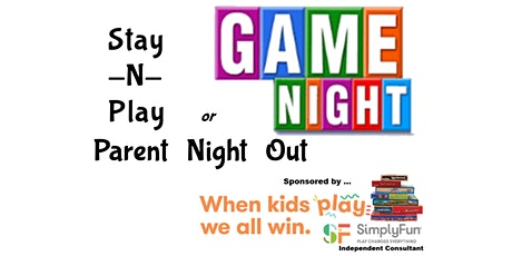 Game Night - Stay N Play or Parent Night Out! tickets