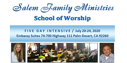 Salem Family Ministries School Of Worship Palm Desert, CA