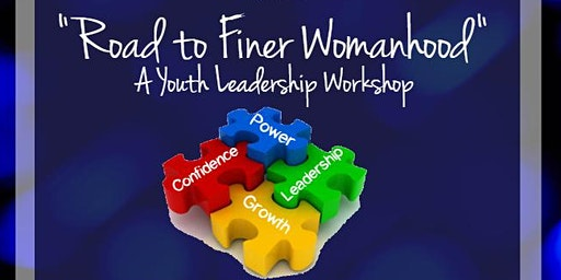 4th Annual Road to Finer Womanhood Youth Leadership Workshop