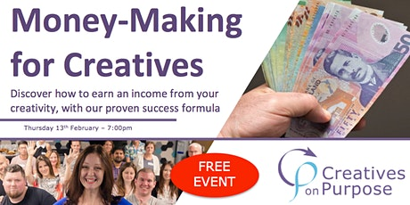Creatives on Purpose - MONEY-MAKING FOR CREATIVES - February 2020 tickets