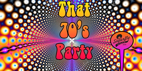 That 70's Party with Superflydisco tickets