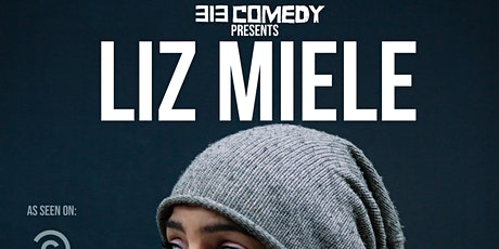 313 Comedy Presents: LIZ MIELE tickets