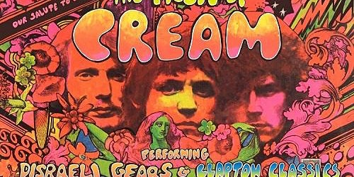 The Music of Cream featuring Disraeli Gears & Clapton Classics