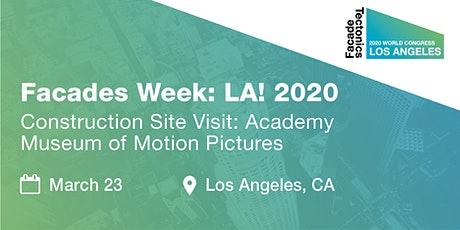 Construction Site Visit: Academy Museum of Motion Pictures tickets
