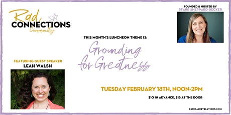 Rad Connections Luncheon: Grounding for Greatness (w/guest speaker Leah Walsh) tickets